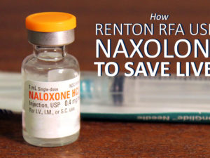 How Renton RFA Uses Naxolone to Save Lives